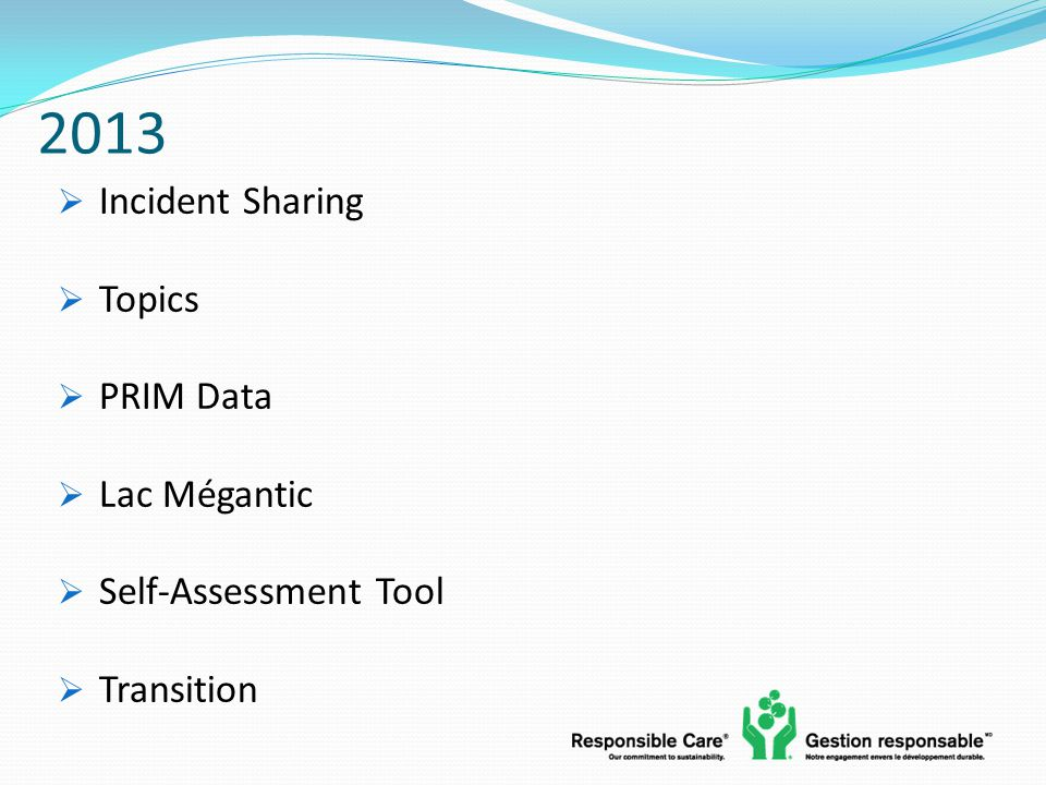 2013  Incident Sharing  Topics  PRIM Data  Lac Mégantic  Self-Assessment Tool  Transition