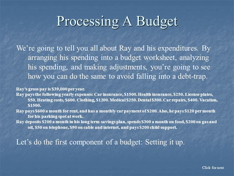 Processing A Budget Click for next We're going to tell you all about Ray and his expenditures.