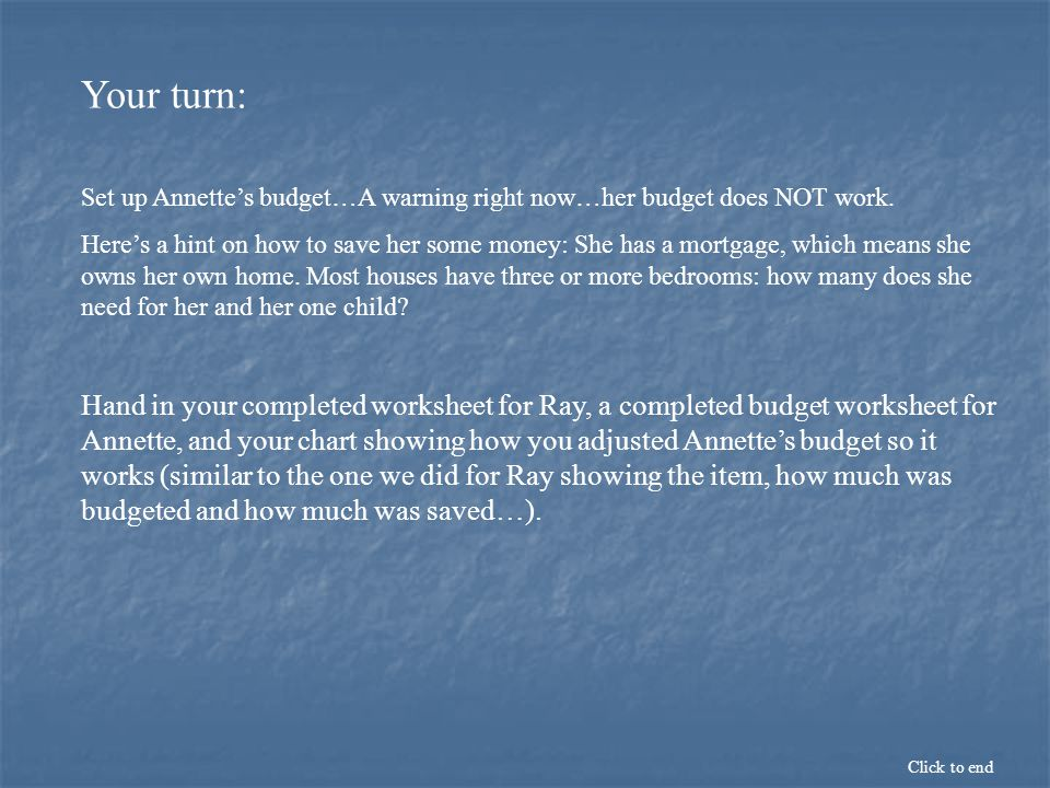Your turn: Set up Annette's budget…A warning right now…her budget does NOT work.