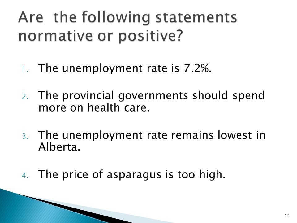1.The unemployment rate is 7.2%. 2. The provincial governments should spend more on health care.