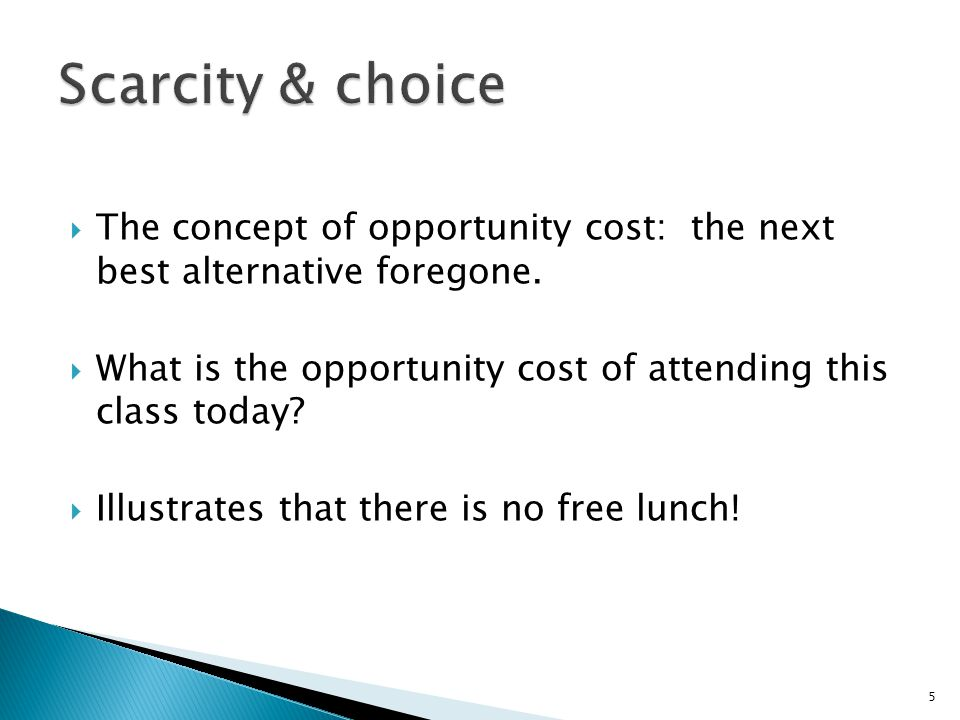  What is the opportunity cost of attending this class today.