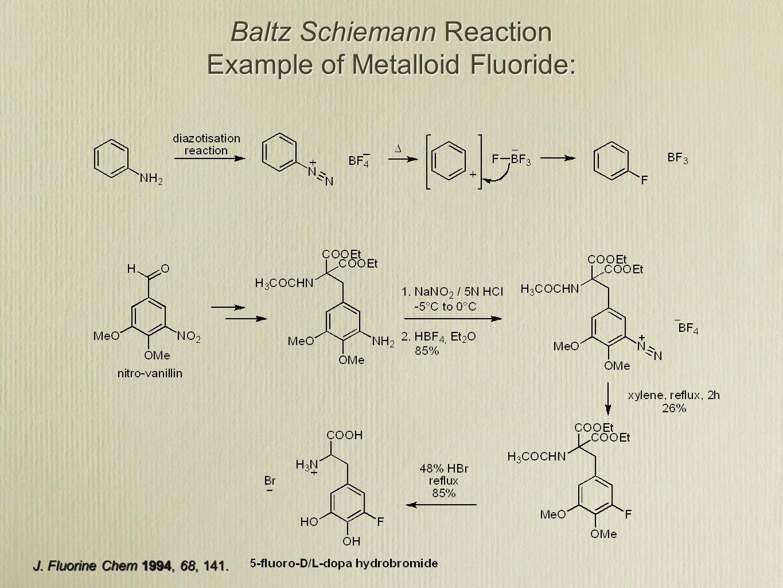 Baltz Schiemann Reaction Example of Metalloid Fluoride: J. Fluorine Chem 1994, 68, 141.