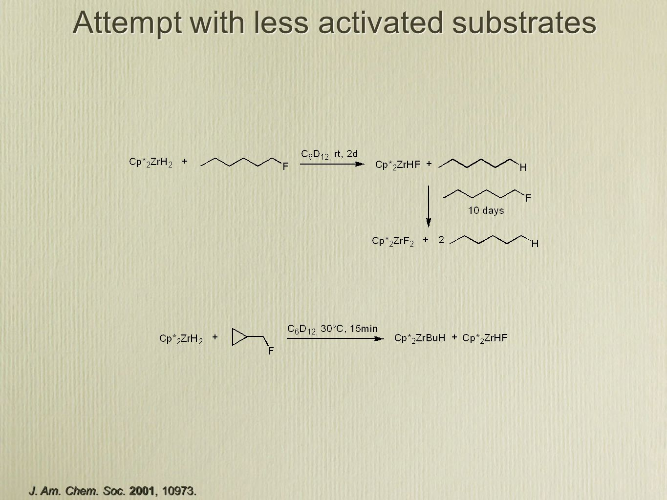 Attempt with less activated substrates J. Am. Chem. Soc. 2001, 10973.