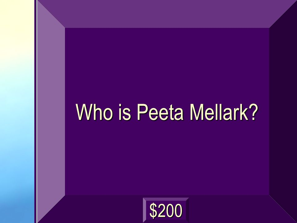 Who is Peeta Mellark? $200