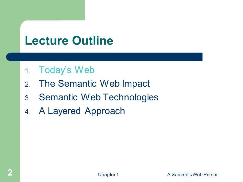 Chapter 1A Semantic Web Primer 2 Lecture Outline 1.