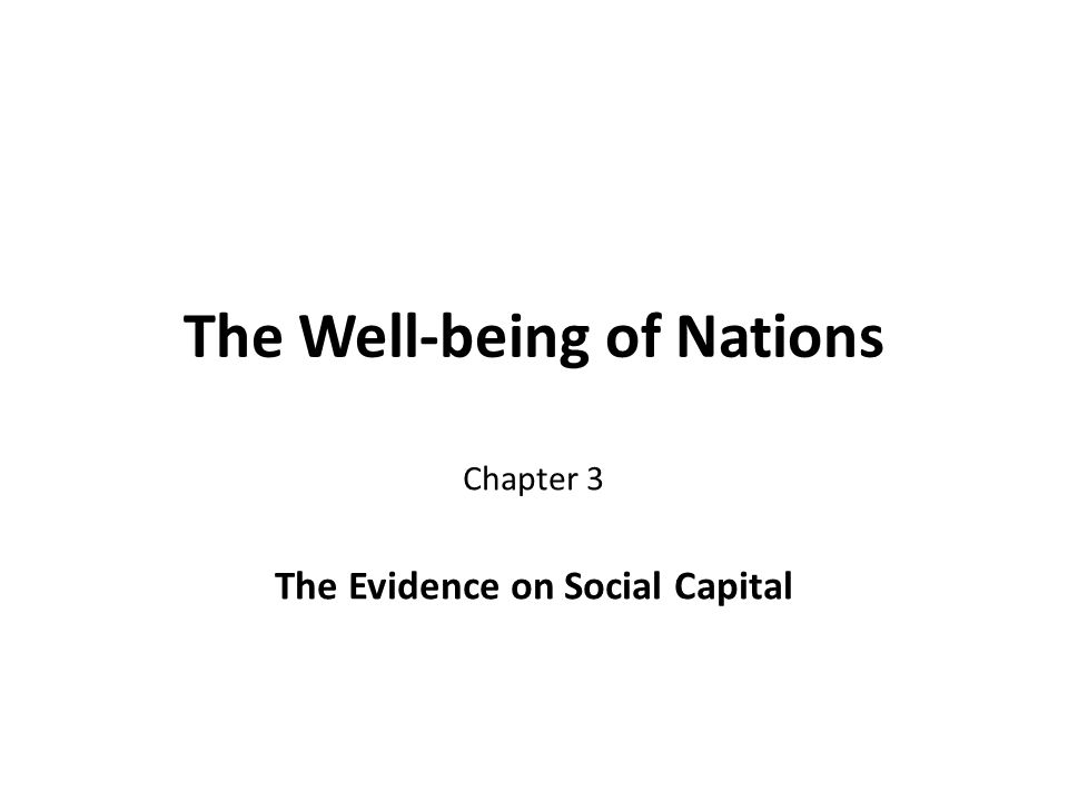 The Well-being of Nations Chapter 3 The Evidence on Social Capital