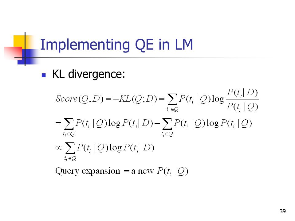 39 Implementing QE in LM KL divergence:
