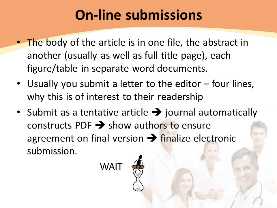 On-line submissions The body of the article is in one file, the abstract in another (usually as well as full title page), each figure/table in separate word documents.
