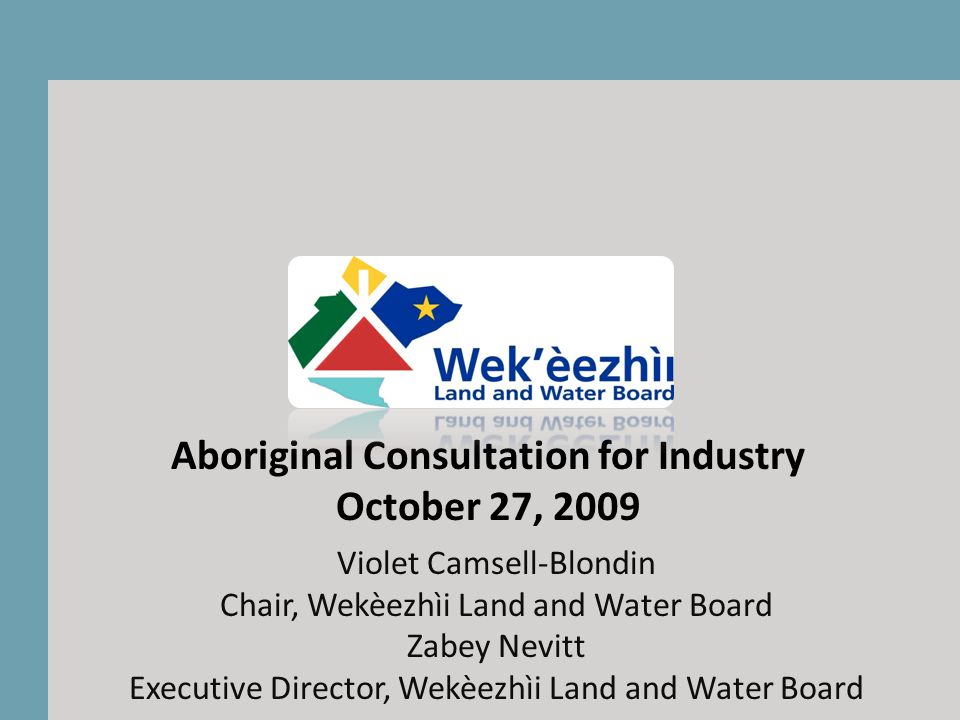Background to Mackenzie Valley Boards and regulatory process.