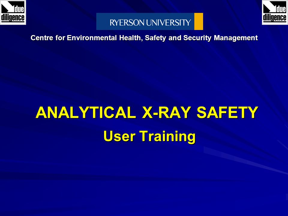 ANALYTICAL X-RAY SAFETY User Training Centre for Environmental Health, Safety and Security Management