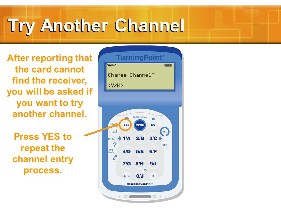 After reporting that the card cannot find the receiver, you will be asked if you want to try another channel.