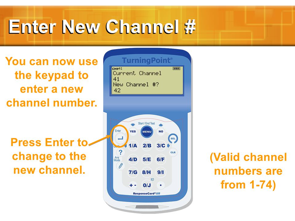 You can now use the keypad to enter a new channel number.