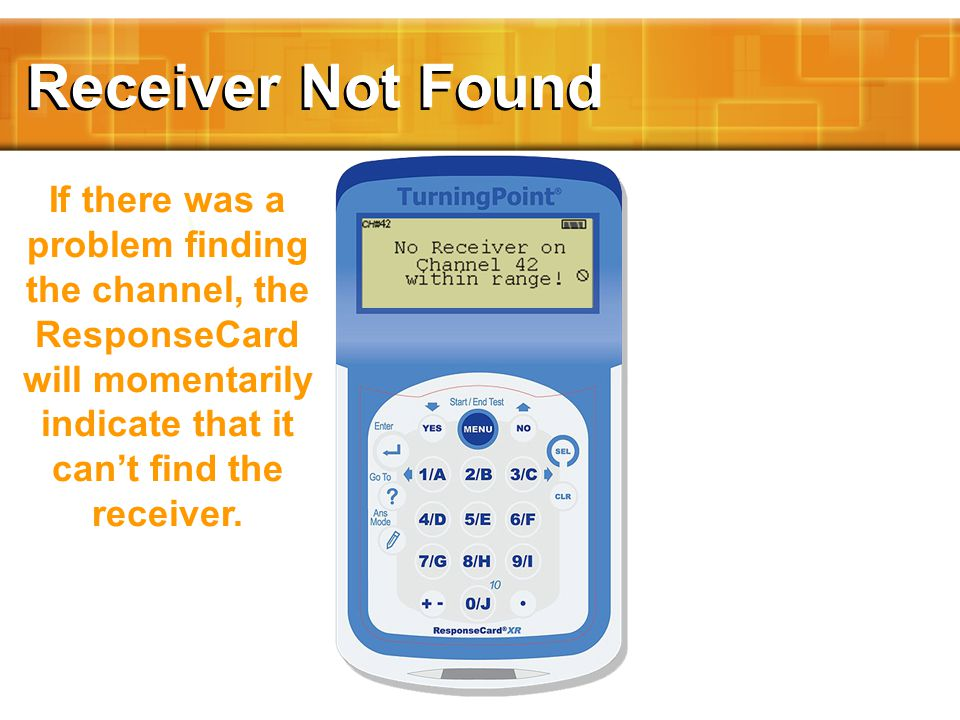 If there was a problem finding the channel, the ResponseCard will momentarily indicate that it can't find the receiver.