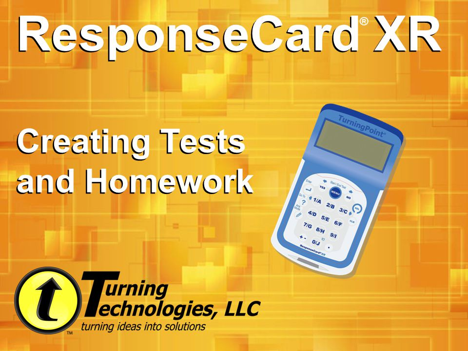 ResponseCard XR Creating Tests and Homework ®