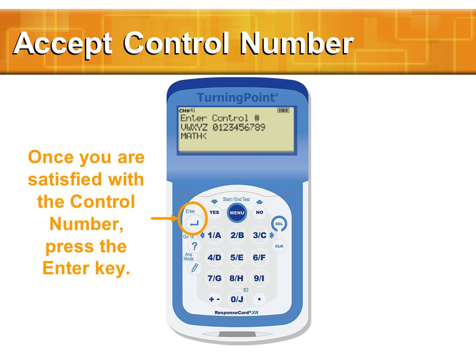 Accept Control Number Once you are satisfied with the Control Number, press the Enter key.