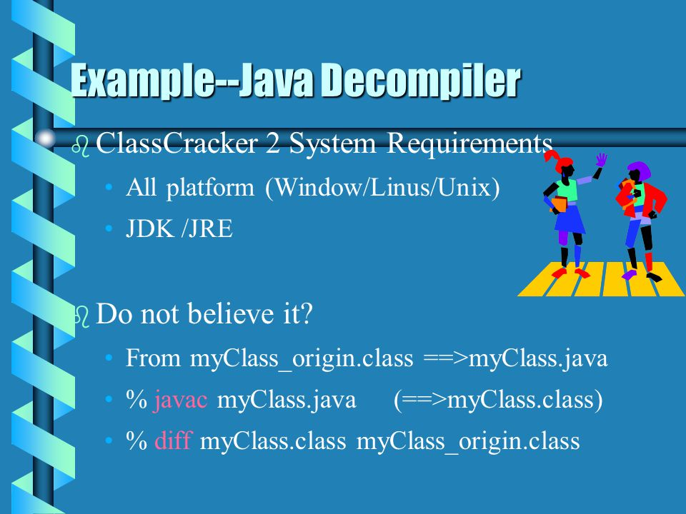 Example--Java Decompiler b b Features of ClassCracker 2 User visual interface.User visual interface.