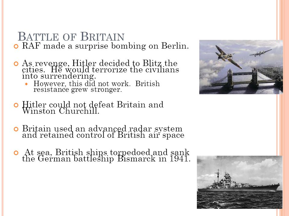 B ATTLE OF B RITAIN RAF made a surprise bombing on Berlin.