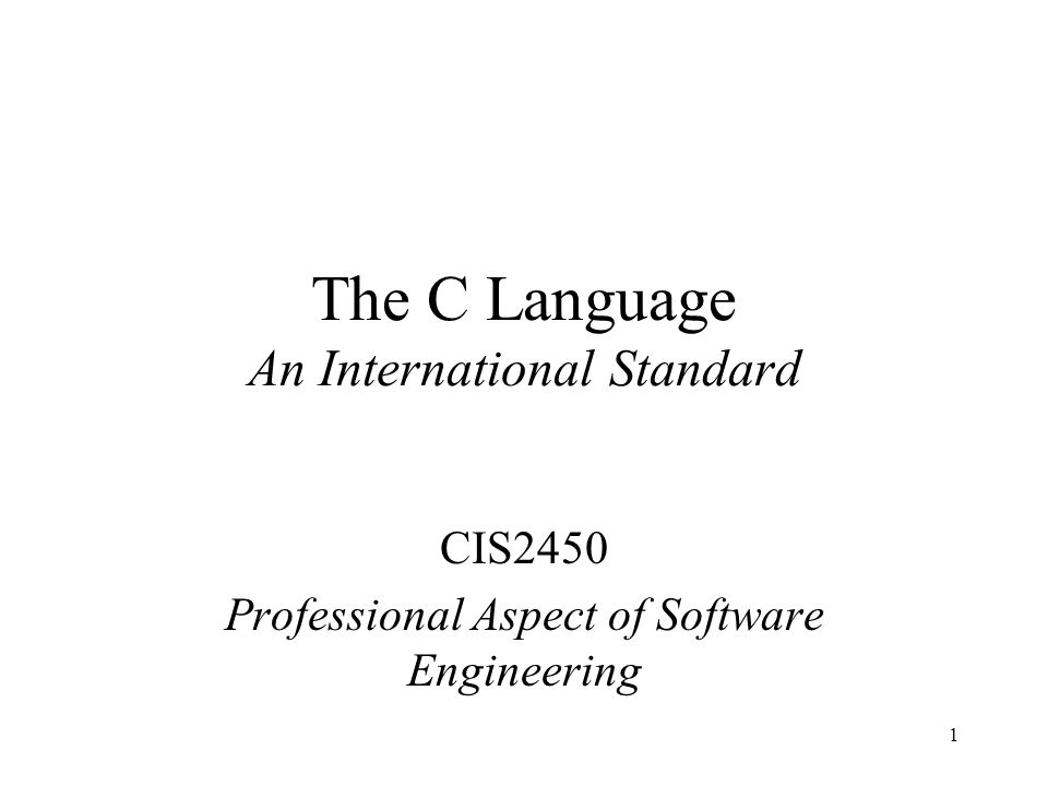 2 ANSI C The C language appeared in the early 1970s and was originally cryptic, small, and tolerant.