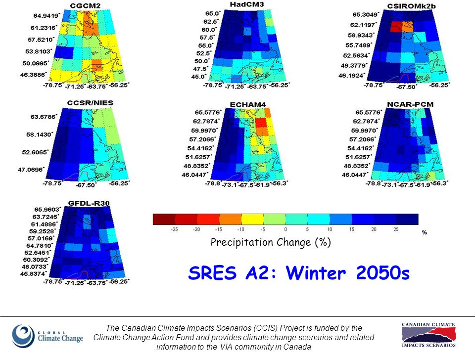 The Canadian Climate Impacts Scenarios (CCIS) Project is funded by the Climate Change Action Fund and provides climate change scenarios and related information to the VIA community in Canada SRES A2: Winter 2050s Precipitation Change (%)