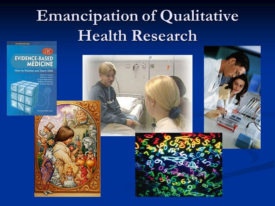 Emancipation of Qualitative Health Research