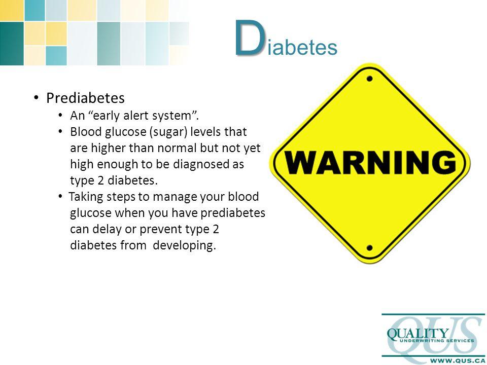 D D iabetes Prediabetes An early alert system .