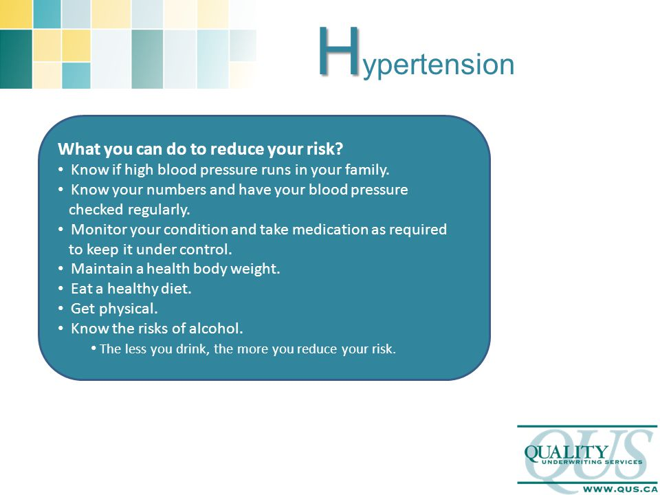 H H ypertension What you can do to reduce your risk? Know if high blood pressure runs in your family. Know your numbers and have your blood pressure c