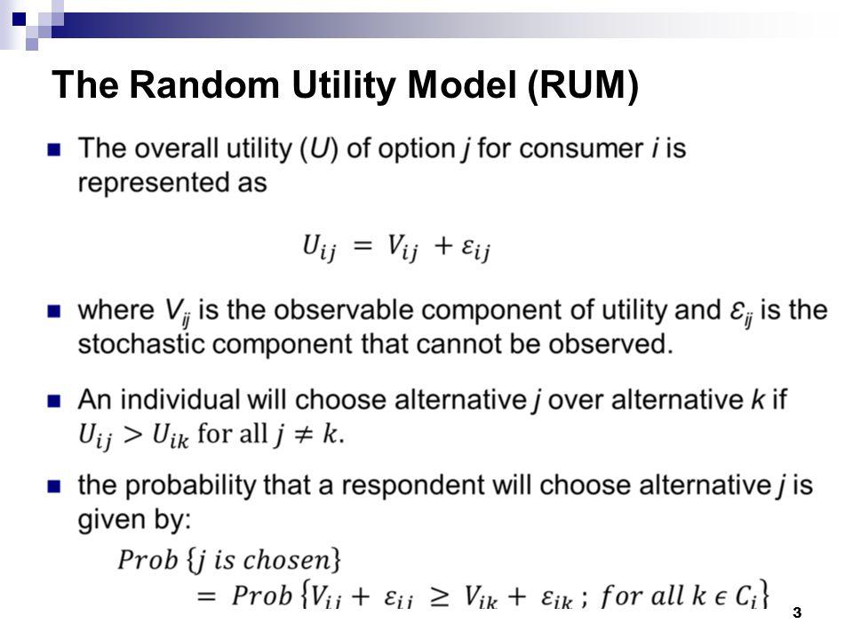 The Random Utility Model (RUM) 3