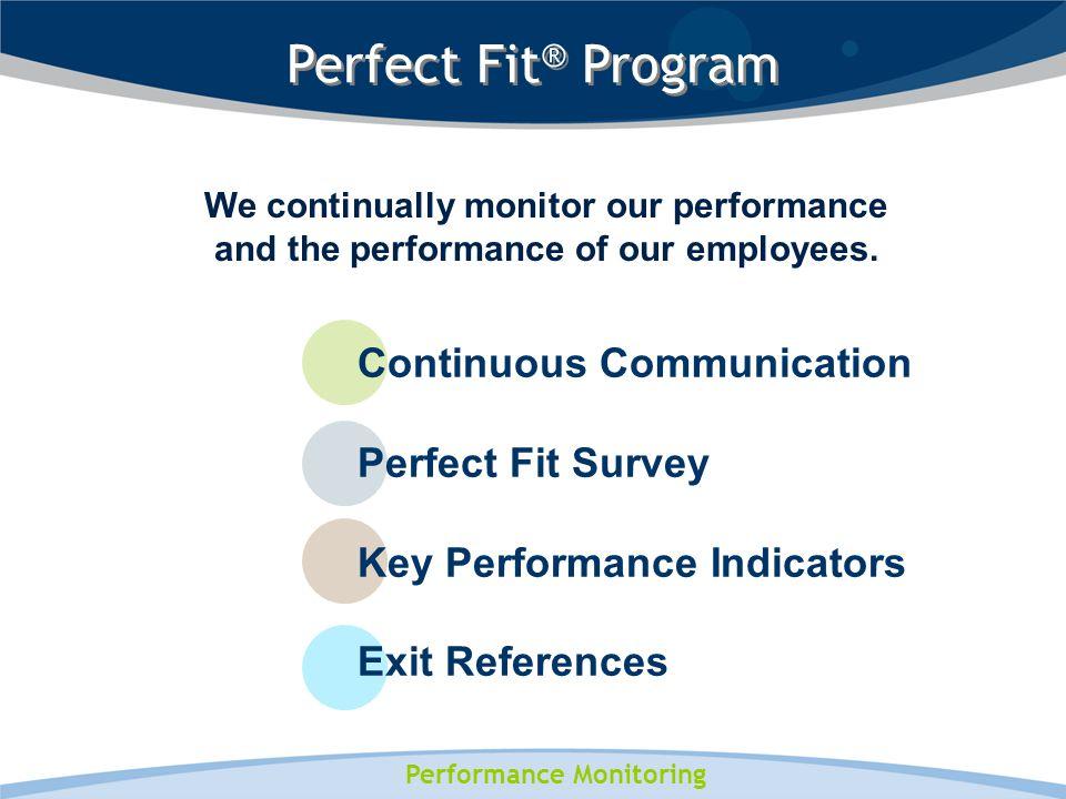 Performance Monitoring We continually monitor our performance and the performance of our employees.