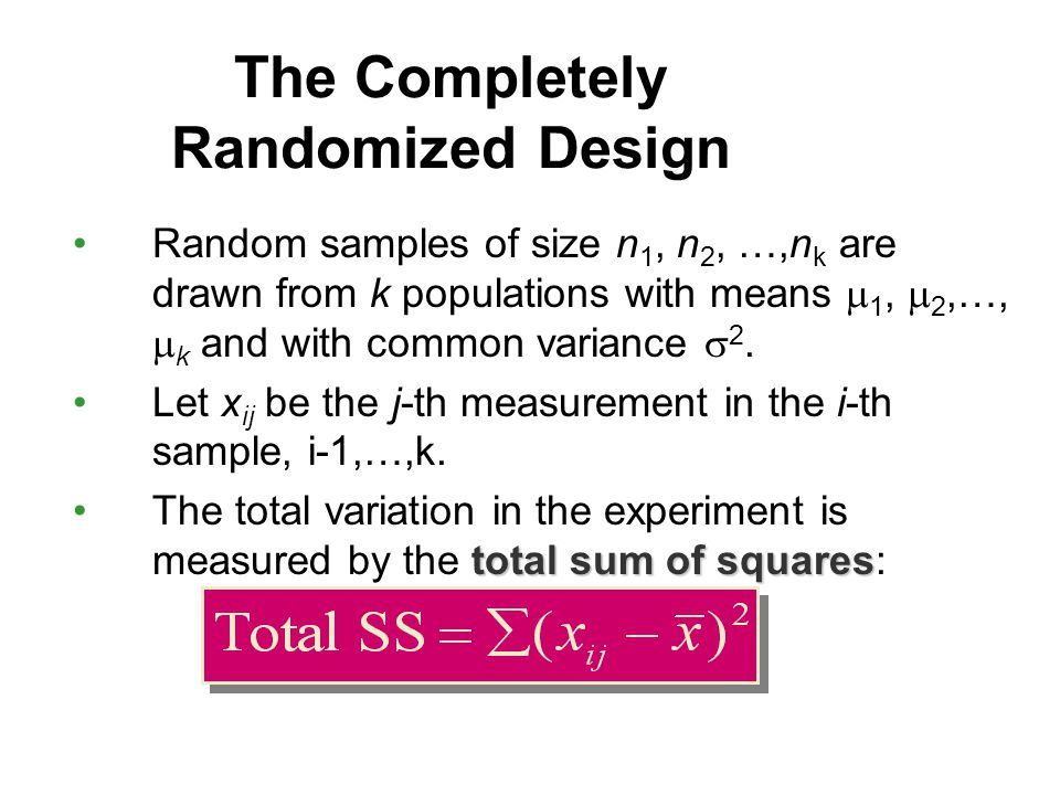 Random samples of size n 1, n 2, …,n k are drawn from k populations with means  1,  2,…,  k and with common variance  2.