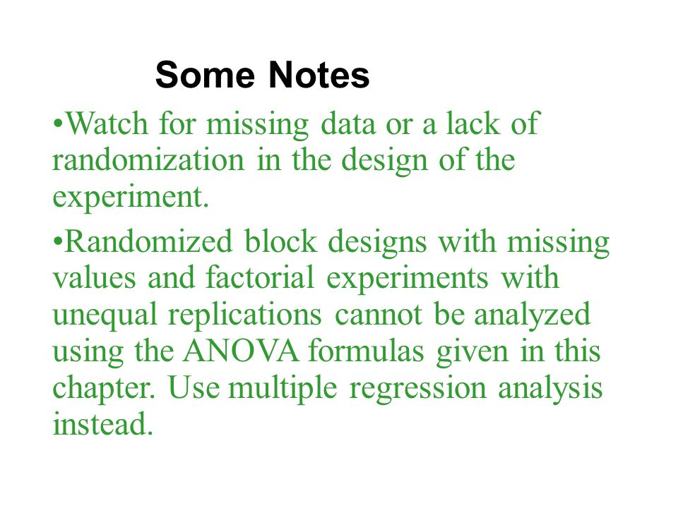 Some Notes Watch for missing data or a lack of randomization in the design of the experiment.