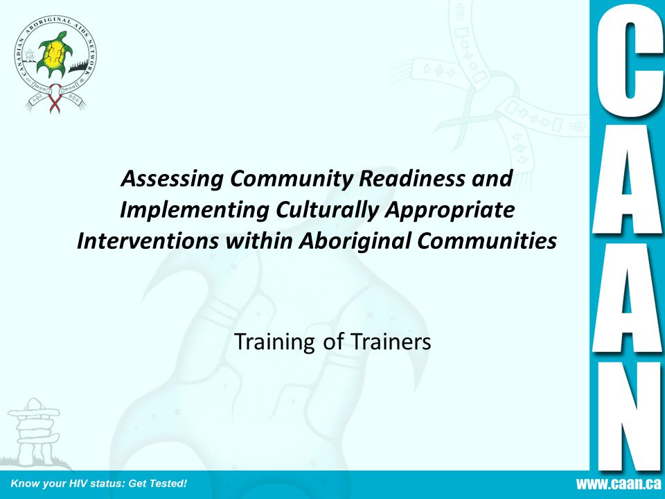 Assessing Community Readiness and Implementing Culturally Appropriate Interventions within Aboriginal Communities Training of Trainers