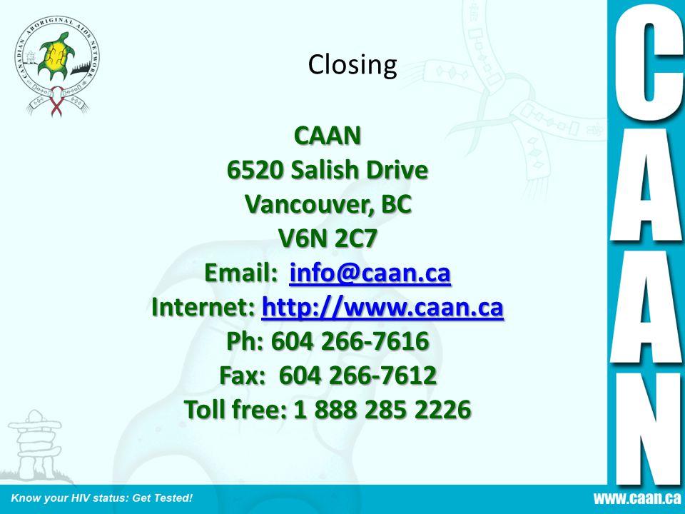 Closing CAAN 6520 Salish Drive Vancouver, BC V6N 2C7 Email: info@caan.ca info@caan.ca Internet: http://www.caan.ca http://www.caan.ca Ph: 604 266-7616 Fax: 604 266-7612 Toll free: 1 888 285 2226