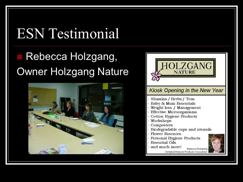 ESN Testimonial Rebecca Holzgang, Owner Holzgang Nature
