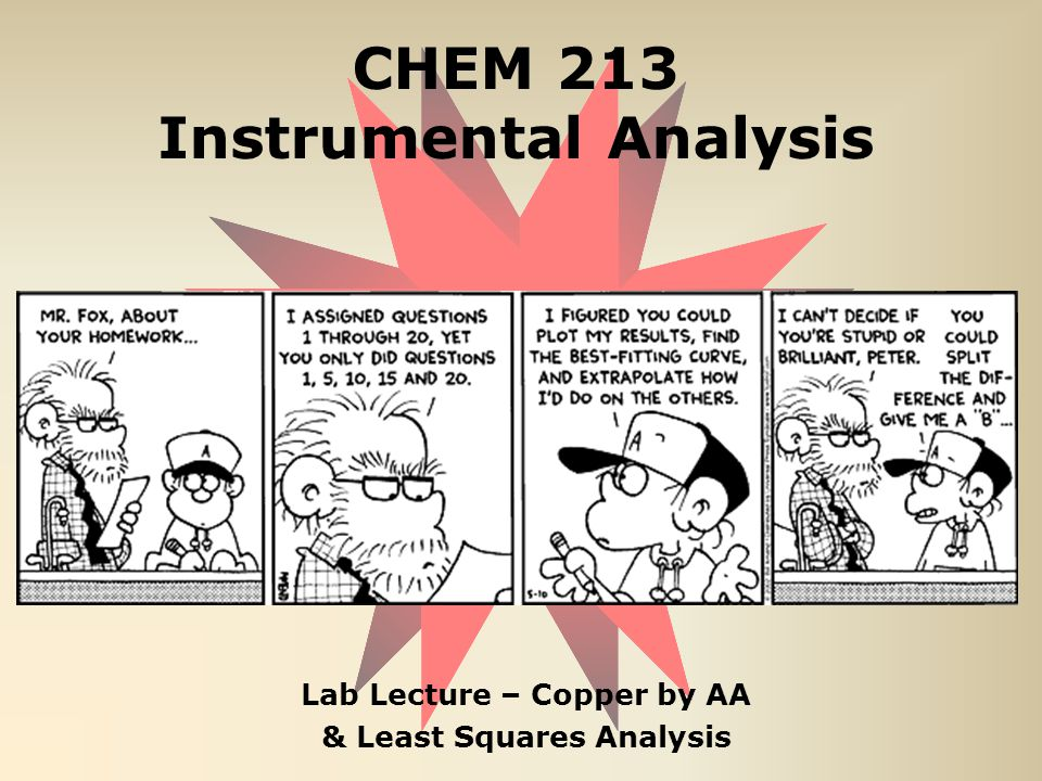CHEM 213 Instrumental Analysis Lab Lecture – Copper by AA & Least Squares Analysis