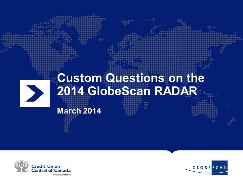 1 Custom Questions on the 2014 GlobeScan RADAR March 2014