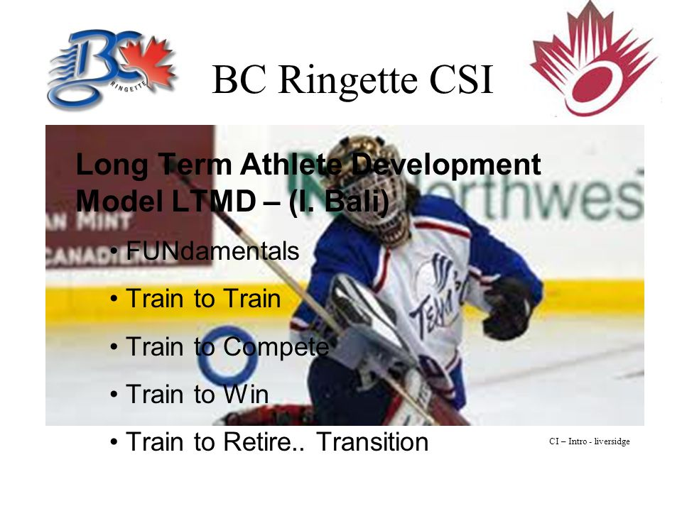 BC Ringette CSI Long Term Athlete Development Model LTMD – (I.