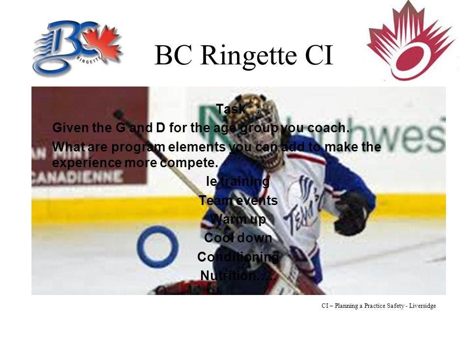 BC Ringette CI Task : Given the G and D for the age group you coach.