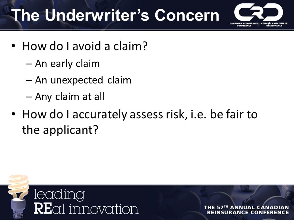 The Underwriter's Concern How do I avoid a claim.