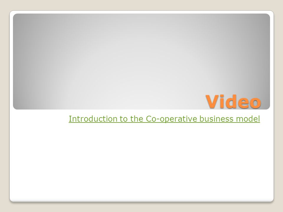 Video Introduction to the Co-operative business model