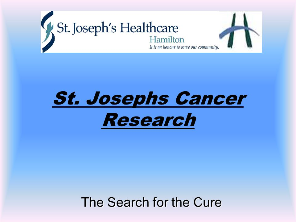 The Search for the Cure St. Josephs Cancer Research