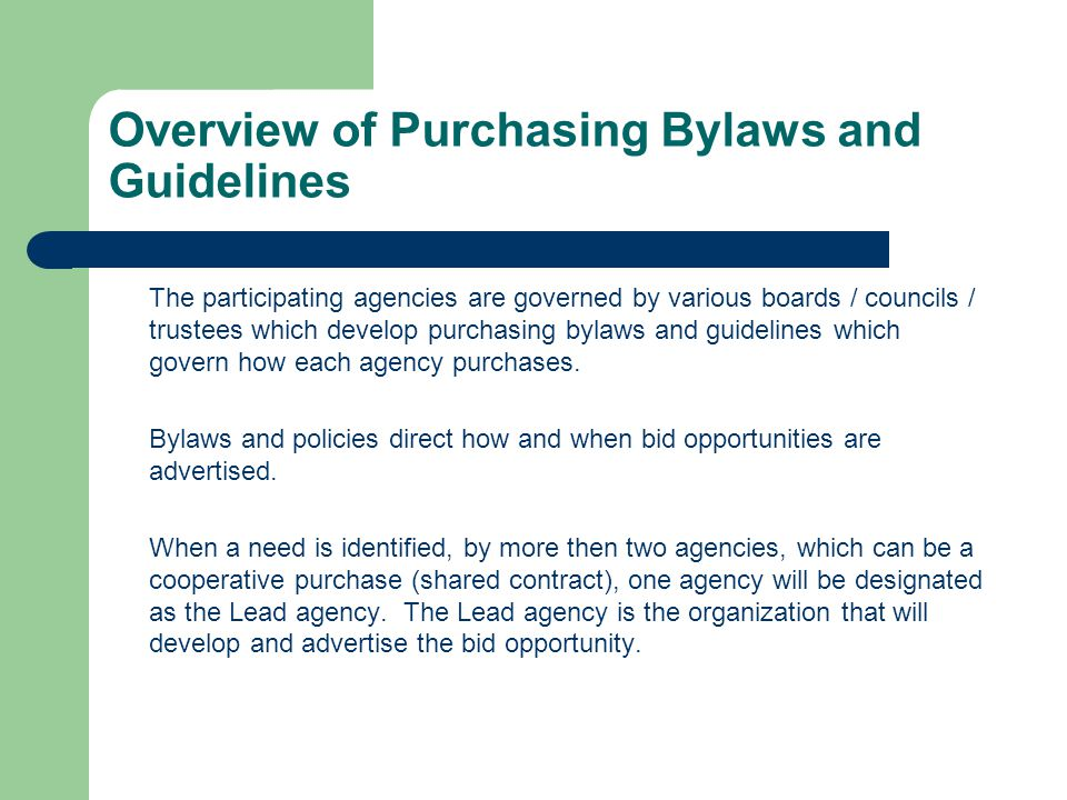 Overview of Purchasing Bylaws and Guidelines The participating agencies are governed by various boards / councils / trustees which develop purchasing