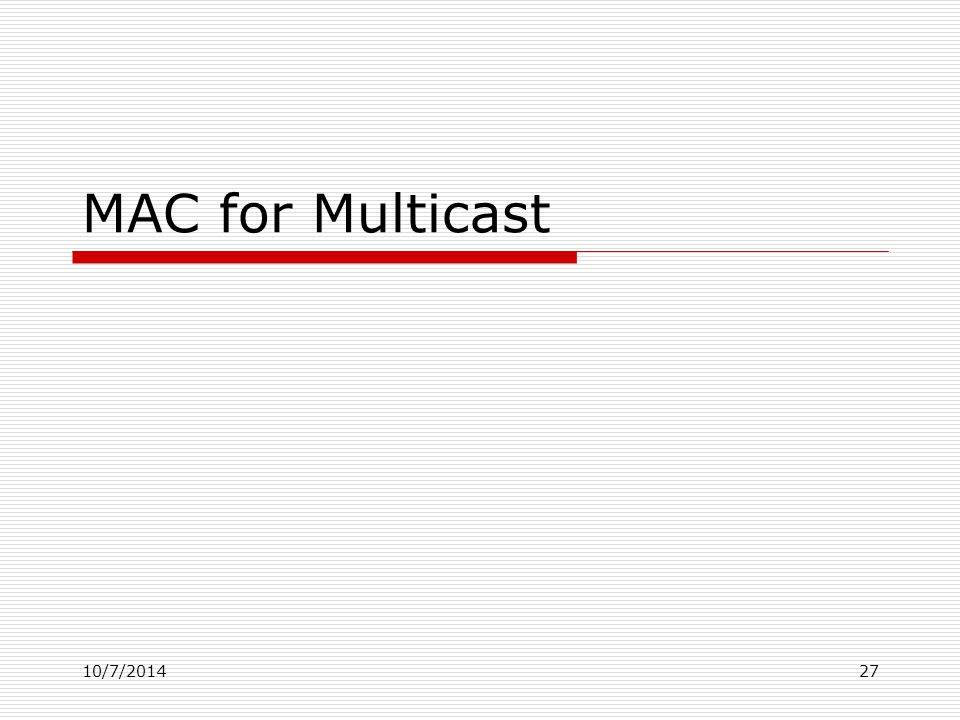 MAC for Multicast 10/7/201427