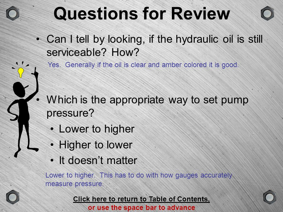 GROUPSCENEVERSIONTYPE Questions for Review It would be a good idea to use an electric powered hydraulic pump in an oil refinery because compressed air is not usually available.