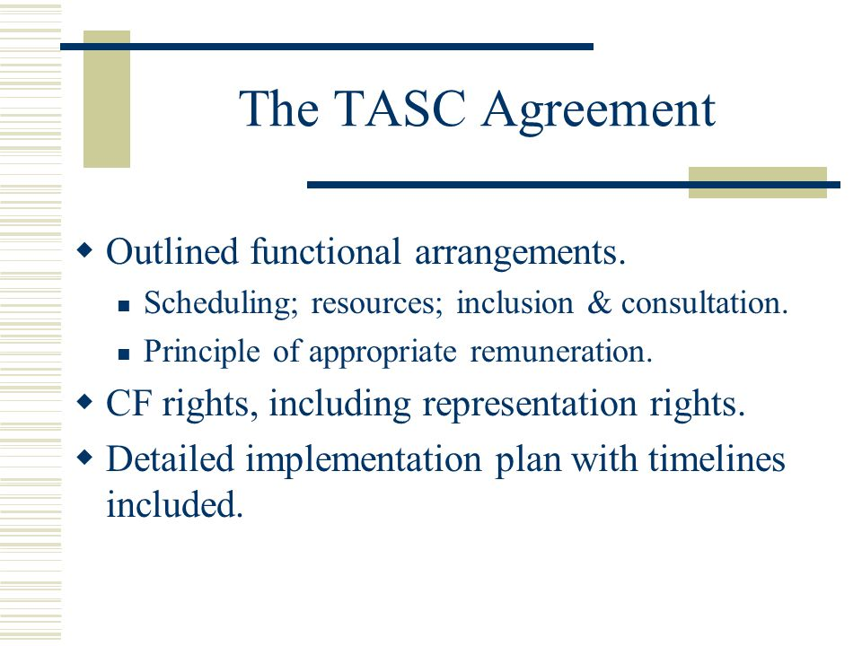 The TASC Agreement  Outlined functional arrangements.