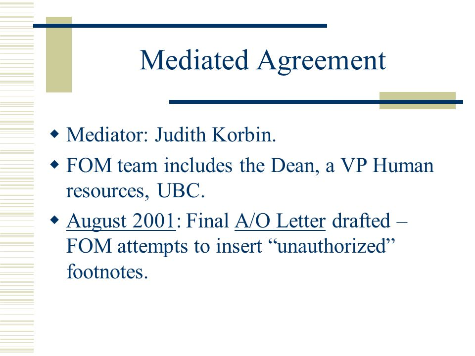 Mediated Agreement  Mediator: Judith Korbin.