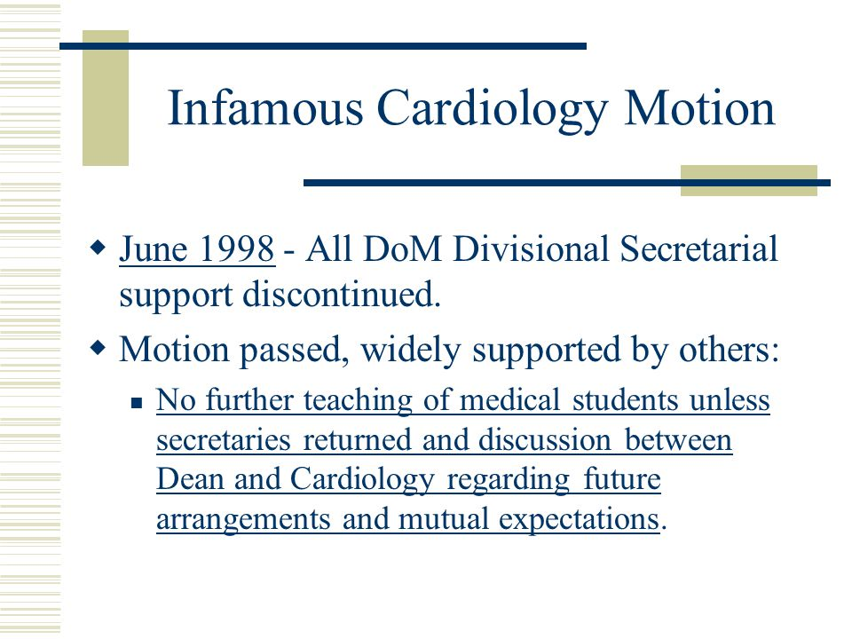 Infamous Cardiology Motion  June All DoM Divisional Secretarial support discontinued.