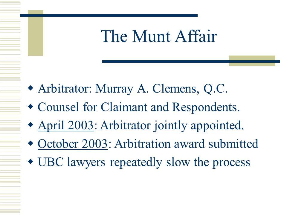 The Munt Affair  Arbitrator: Murray A. Clemens, Q.C.