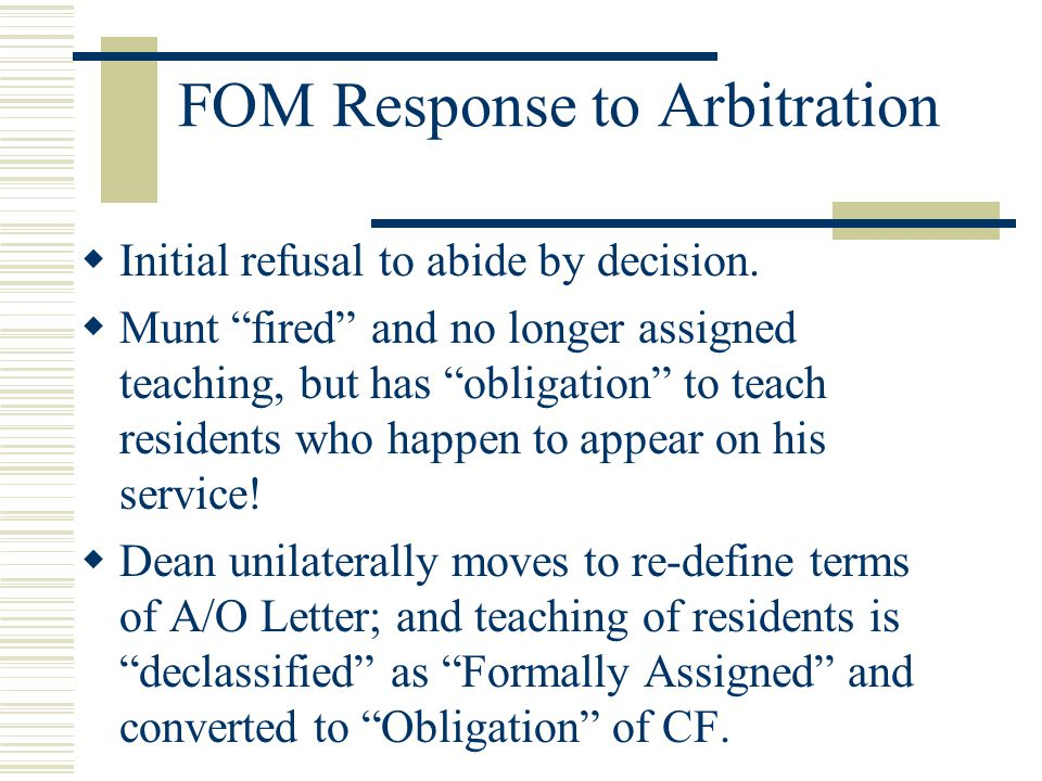 FOM Response to Arbitration  Initial refusal to abide by decision.