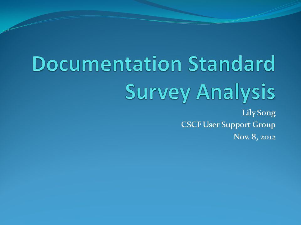 Lily Song CSCF User Support Group Nov. 8, 2012