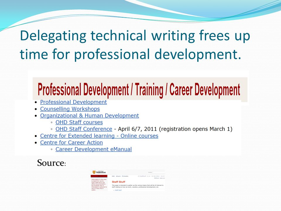 Delegating technical writing frees up time for professional development. Source :